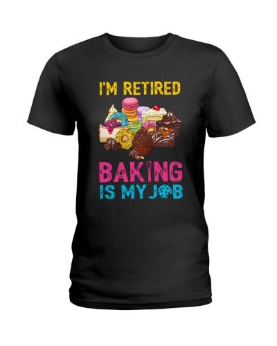 Baking is my job I'm retired