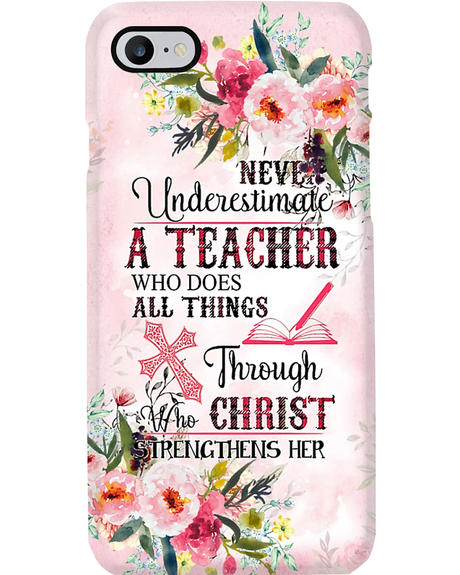 Never Underestimate A Teacher Phone Case