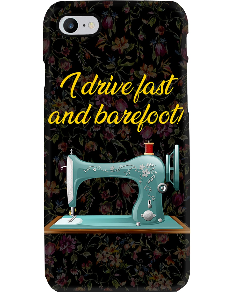 I Drive Fast And Barefoot Sewing Phone Case