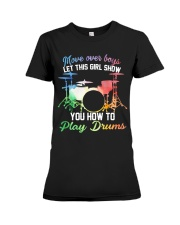 Drummer - Let this girl show you how to play drums Premium Fit Ladies Tee thumbnail