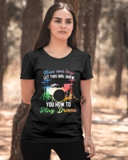 Drummer - Let this girl show you how to play drums Ladies T-Shirt apparel-ladies-t-shirt-lifestyle-05