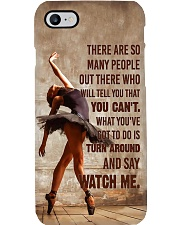 Ballet Dancer Turn Around And Say Watch Me  Phone Case i-phone-7-case