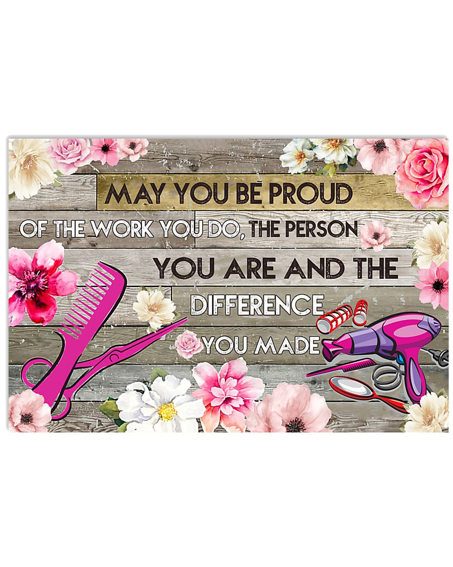 Hairstylist May You Be Proud Of The Work You Do 17x11 Poster