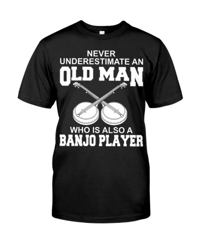 Never Underestimate An Old Man Banjo Player