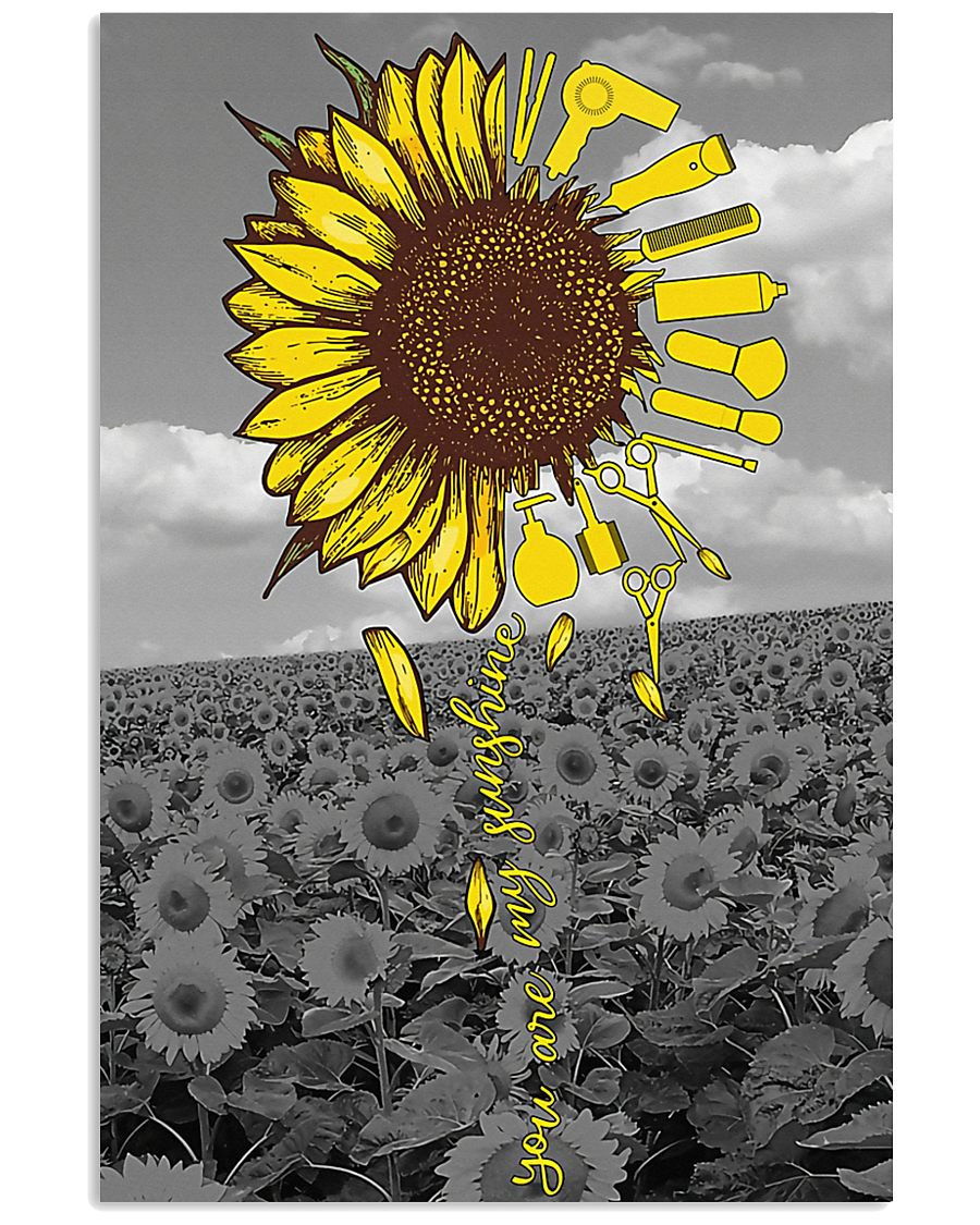Hairstylist You Are My Sunshine  11x17 Poster