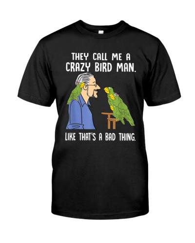 Parrot They Call Me A Crazy Bird Man