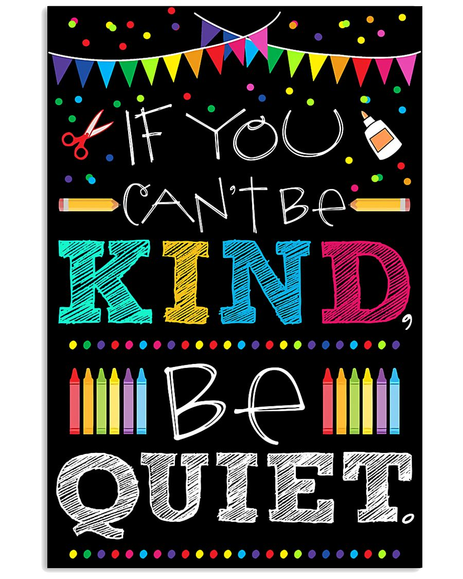 Teachers If You Can't Be Kind Be Quiet 11x17 Poster