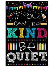 Teachers If You Can't Be Kind Be Quiet 11x17 Poster front