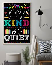 Teachers If You Can't Be Kind Be Quiet 11x17 Poster lifestyle-poster-1