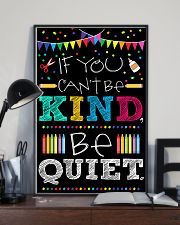 Teachers If You Can't Be Kind Be Quiet 11x17 Poster lifestyle-poster-2