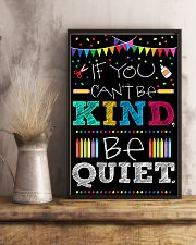 Teachers If You Can't Be Kind Be Quiet 11x17 Poster lifestyle-poster-3