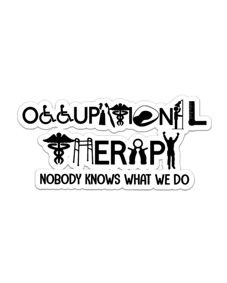 Occupational Therapy Nobody Knows What We Do Sticker - Single (Horizontal)
