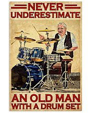 Never Underestimate An Old Man With A Drum Set 11x17 Poster front