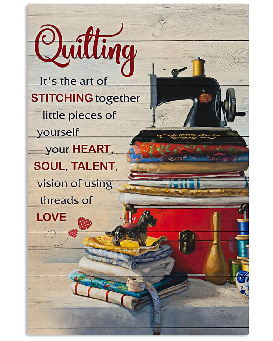 Sewing Quilting Is The Art Of 11x17 Poster