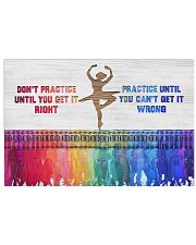 Ballet - Practice Until You Can't Get It Wrong 17x11 Poster front