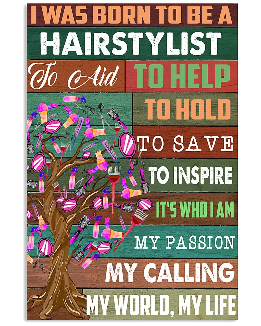 I was born to be a hairstylist  11x17 Poster