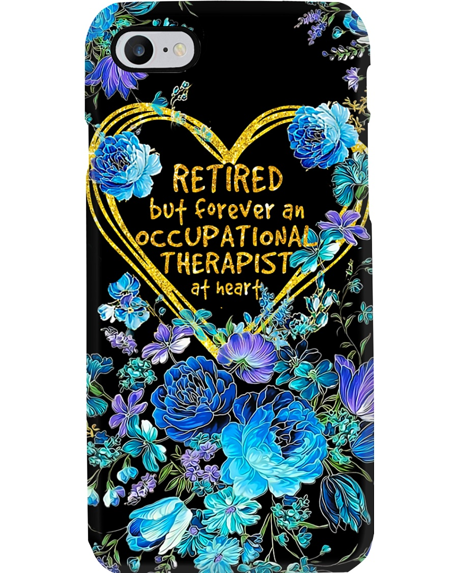 Retired But Forever An Occupational Therapist  Phone Case