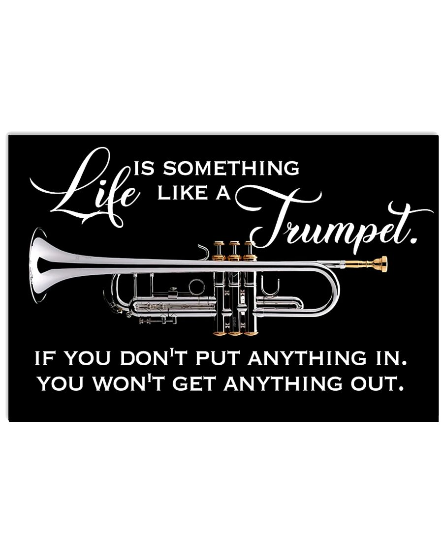 Trumpet Life Is Something Like A Trumpet 17x11 Poster