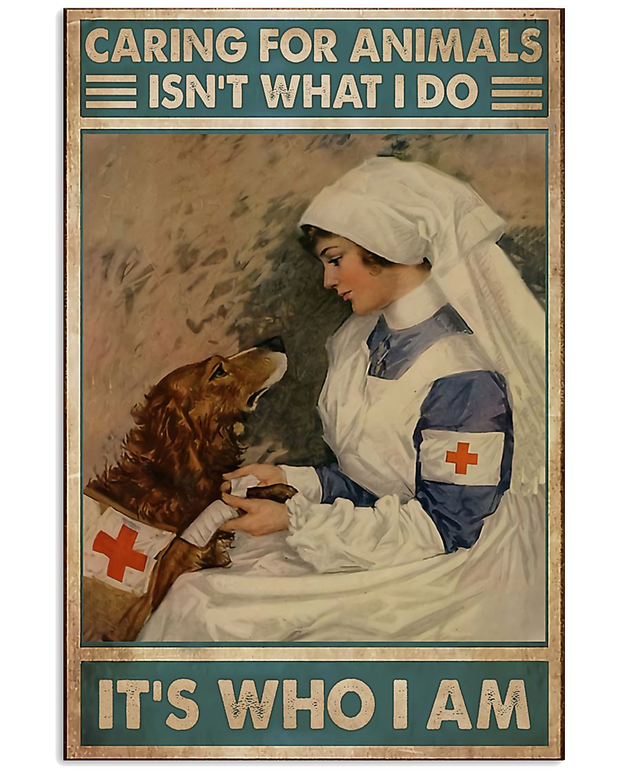 Veterinarian Caring For Animals It's Who I Am 11x17 Poster