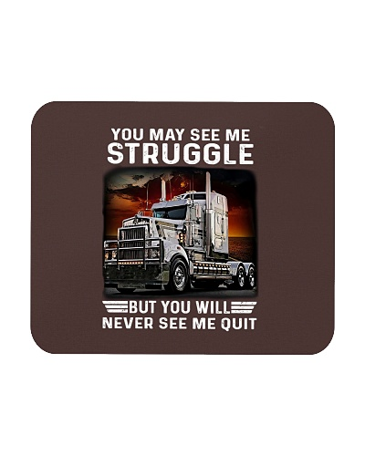 Trucker You Will Never See My Quit