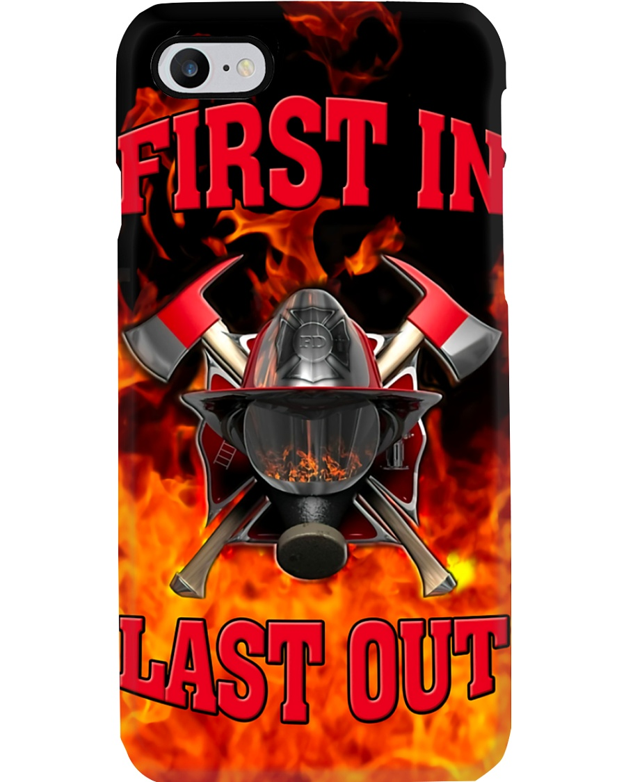 Firefighter First In Last Out Phone Case