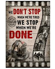 Firefighter We stop when we're done Poster 11x17 Poster front