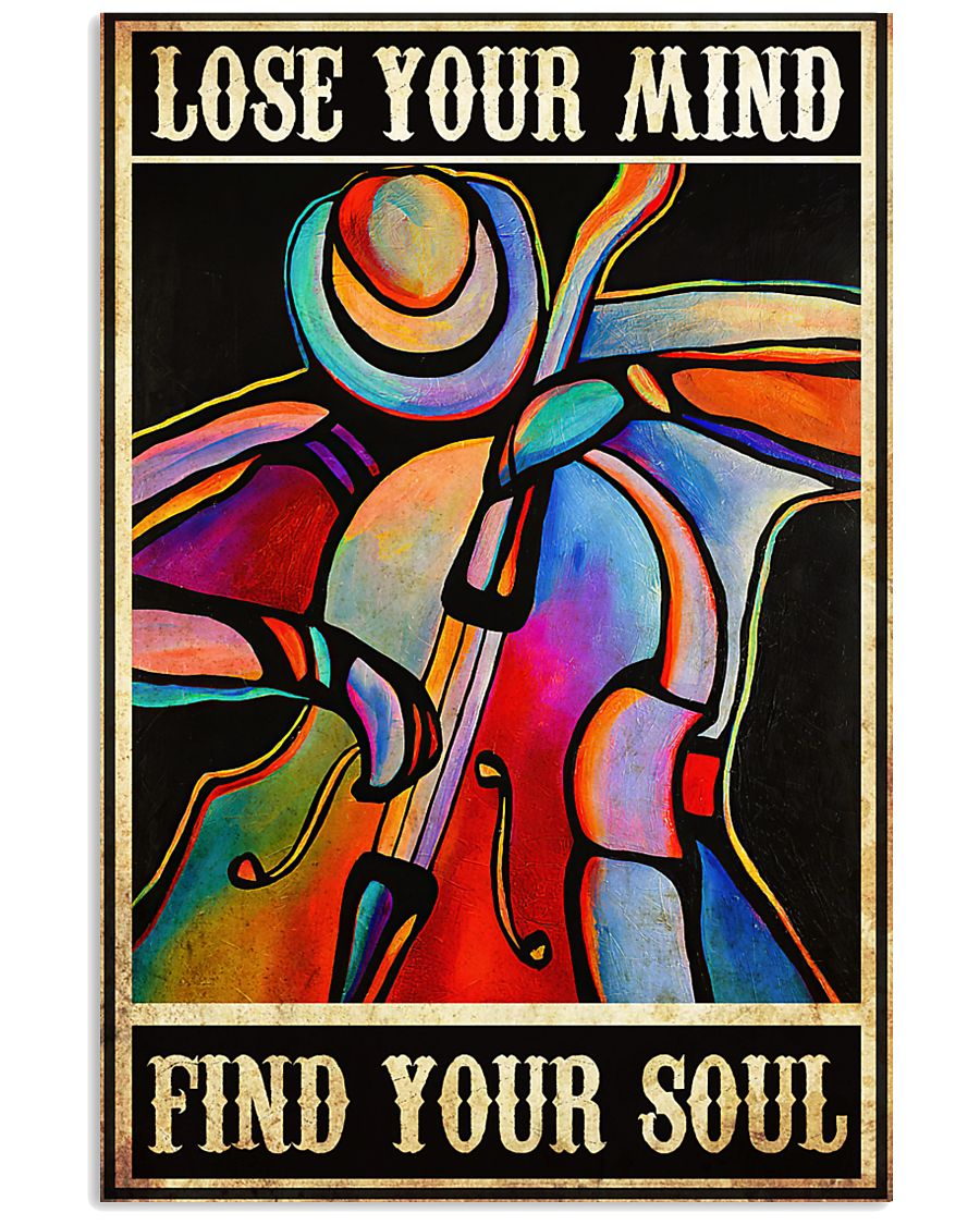 Contrabass - Lose Your Mind And Find Your Soul 11x17 Poster