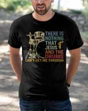 Drummer can't get me through Classic T-Shirt apparel-classic-tshirt-lifestyle-front-50