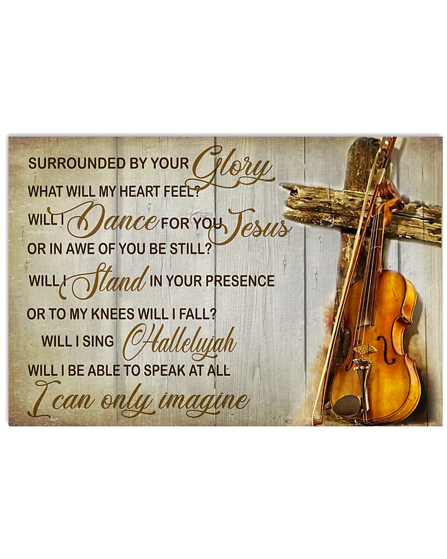 Violin Surrounded by your glory 17x11 Poster