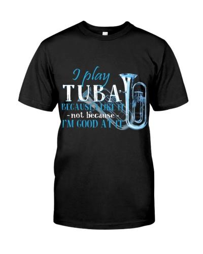 Tubist I play tuba because I like it