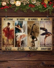 Ballet - Be Strong When You Are Weak 17x11 Poster aos-poster-landscape-17x11-lifestyle-27