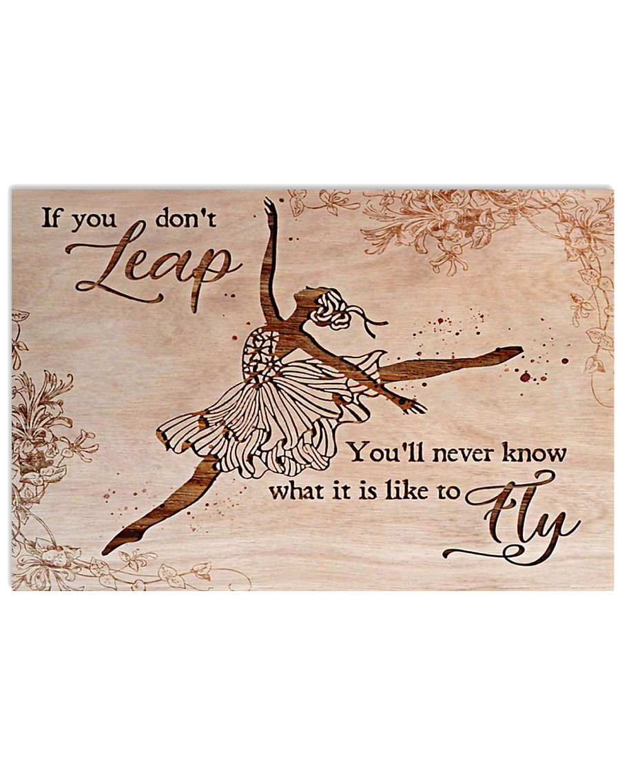 Ballet You'll never know what is it like to fly 17x11 Poster
