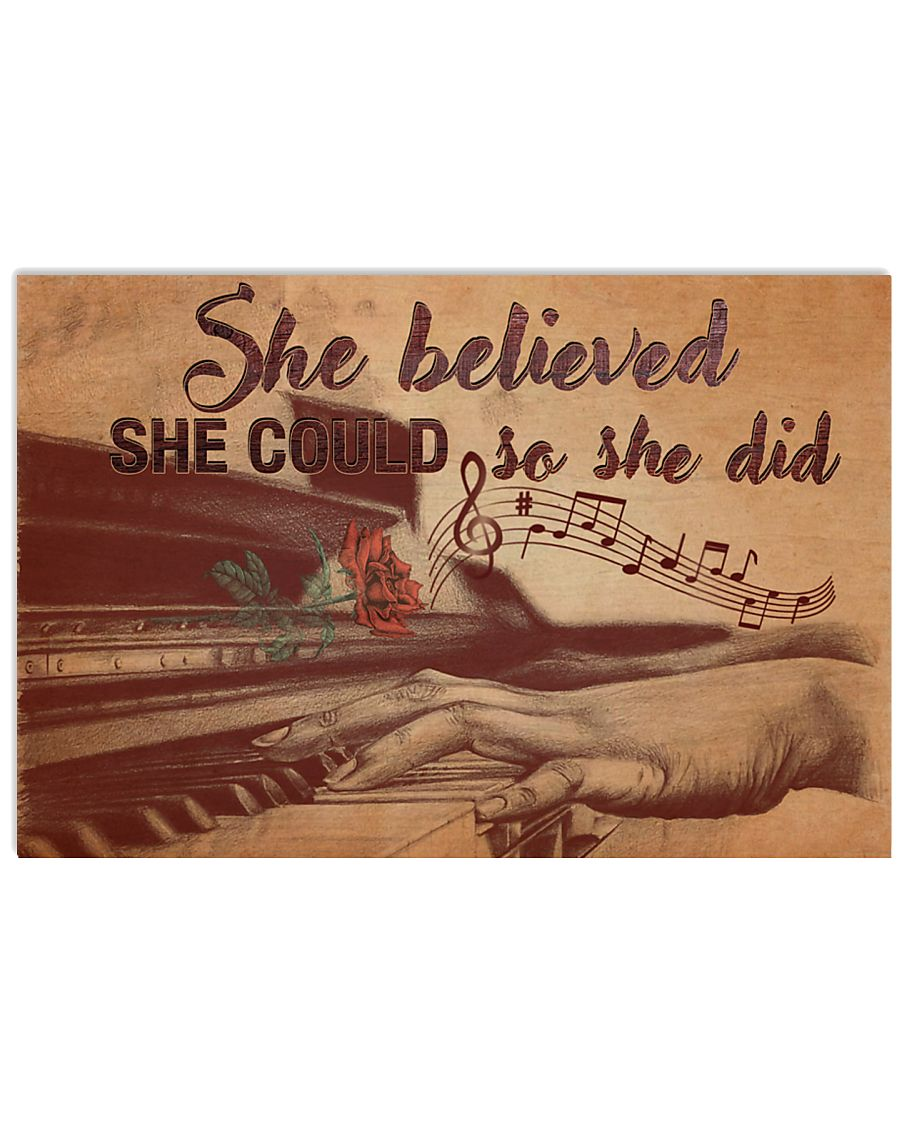 Pianist she believed she could so she did  17x11 Poster