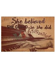 Pianist she believed she could so she did  17x11 Poster front
