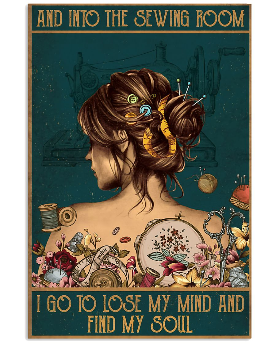 Sewing I Go To Lose My Mind And Find My Soul 11x17 Poster