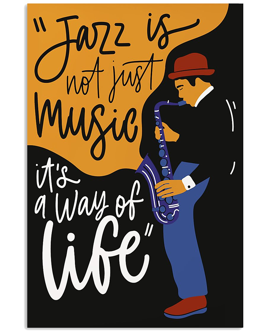 Saxophone Jazz is not just music it's  way of life 11x17 Poster