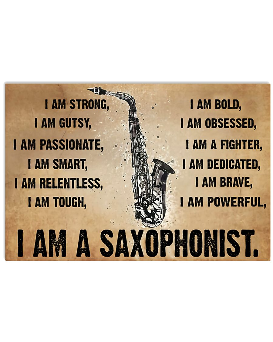 I am a saxophonist - I am strong 17x11 Poster
