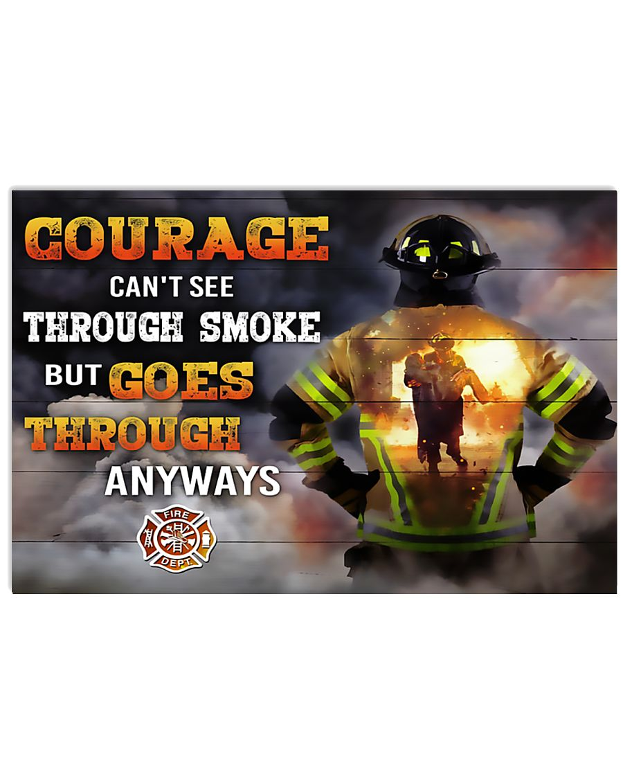 Firefighter Courage Can't See Through Smoke 17x11 Poster