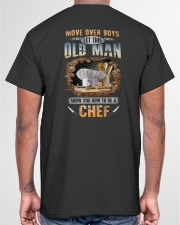 Let this old man show you how to be a Chef Classic T-Shirt garment-tshirt-unisex-back-04