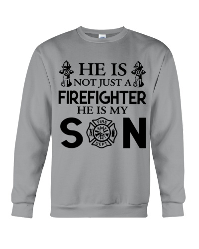 He Is Not Just A Firefighter He Is My Son