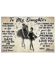 Ballet Dancers To My Daughters  17x11 Poster front