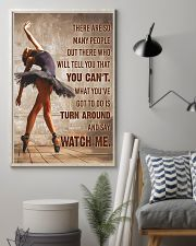 Ballet Dancer Turn Around And Say Watch Me  11x17 Poster lifestyle-poster-1