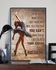 Ballet Dancer Turn Around And Say Watch Me  11x17 Poster lifestyle-poster-2