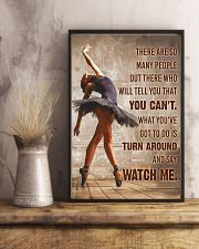 Ballet Dancer Turn Around And Say Watch Me  11x17 Poster lifestyle-poster-3