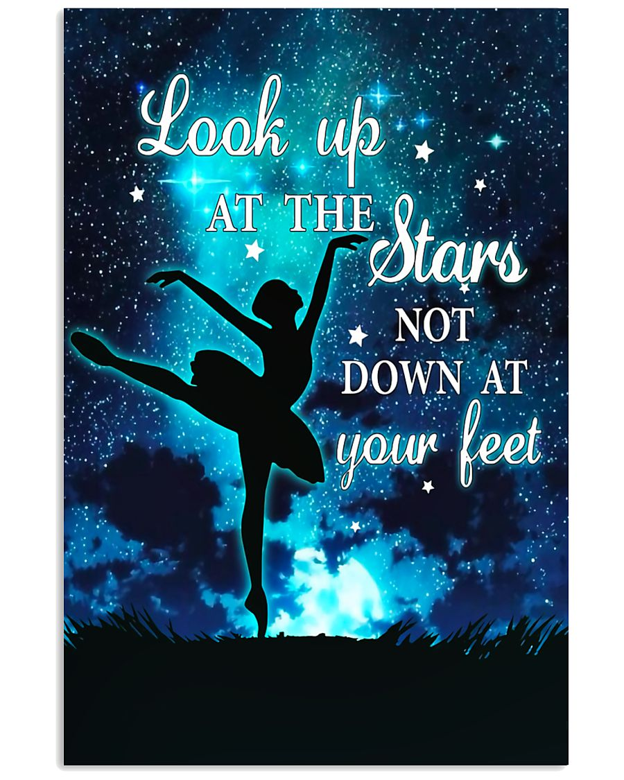 Ballet look up at the stars not down at your feet 11x17 Poster