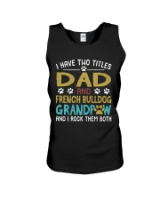 French Bulldog I Have Two Titles Dad And Dog  Unisex Tank thumbnail