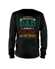 I Have Two Titles Dad And Dog Dad Long Sleeve Tee thumbnail