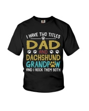 Dachshund I Have Two Titles Dad And Dog Grandpaw Youth T-Shirt thumbnail
