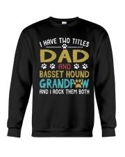 Basset Hound I Have Two Titles Dad And Dog  Crewneck Sweatshirt thumbnail