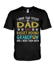 Basset Hound I Have Two Titles Dad And Dog  V-Neck T-Shirt thumbnail
